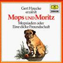 Mops und Moritz, Mopsiaden oder eine dicke Freundschaft