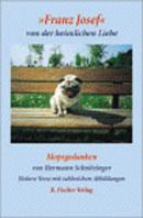 """""""Franz Josef"""" von der heimlichen Liebe - Mopsgedanken"""
